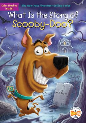 What Is the Story of Scooby-Doo? by M. D. Payne