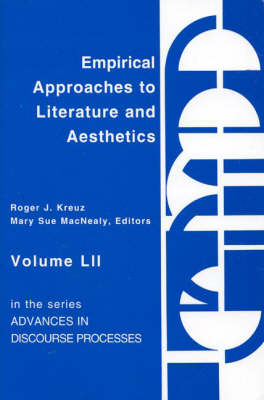 Empirical Approaches to Literature and Aesthetics by Roger J. Kreuz