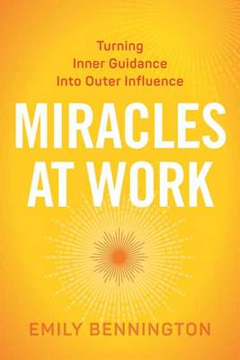Miracles at Work by Emily Bennington
