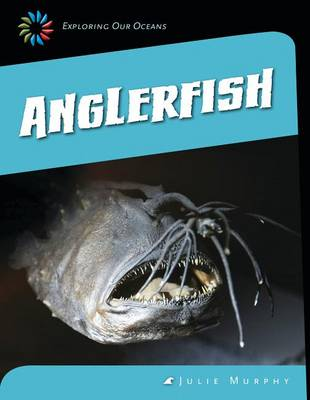 Anglerfish by Julie Murphy