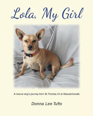 Lola, My Girl by Donna Lee Tufts