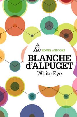 White Eye by Blanche D'Alpuget