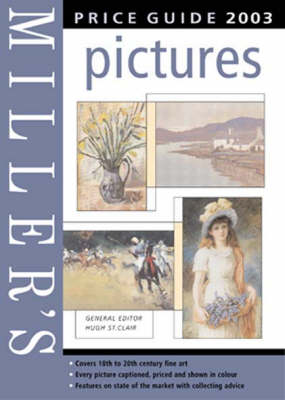 Miller's Pictures Price Guide 2003 by Hugh St Clair
