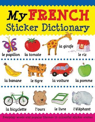 My French Sticker Dictionary by Catherine Bruzzone