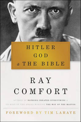 Hitler, God & the Bible by Sr Ray Comfort