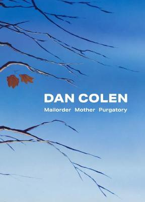 Dan Colen: Mailorder Mother Purgatory by Andrianna Campbell