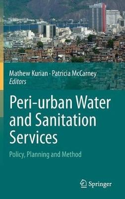 Peri-urban Water and Sanitation Services by Mathew Kurian