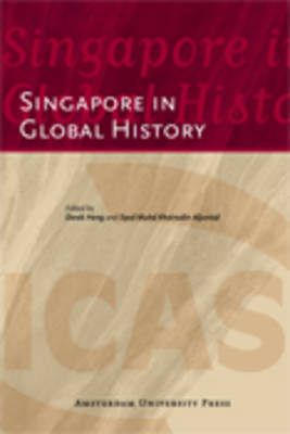 Singapore in Global History by Syed Muhd Khairudin Aljunied
