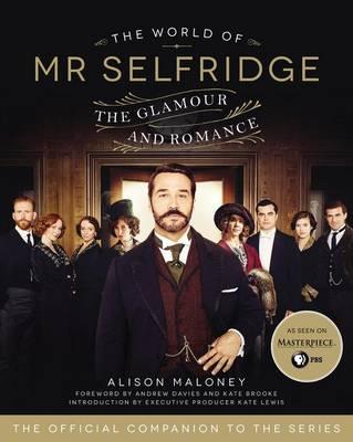 The World of Mr. Selfridge by Alison Maloney