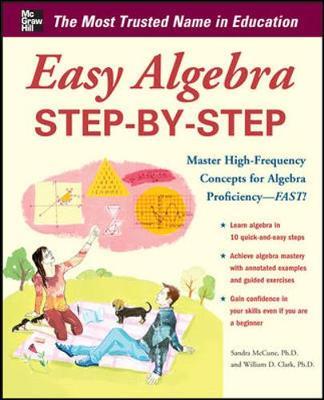Easy Algebra Step-by-Step by Sandra Luna Mccune
