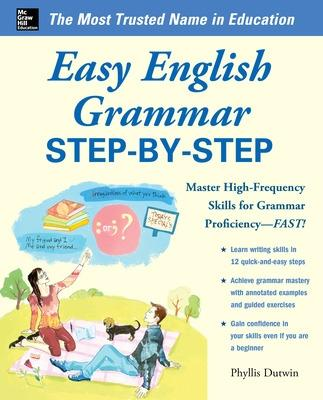 Easy English Grammar Step-by-Step by Phyllis Dutwin