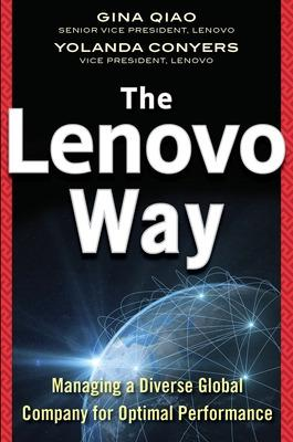 The Lenovo Way: Managing a Diverse Global Company for Optimal Performance by Gina Qiao