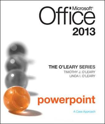 The O'Leary Series: Microsoft Office PowerPoint 2013, Introductory by Linda I. O'Leary