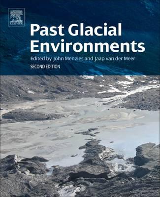 Past Glacial Environments by John Menzies