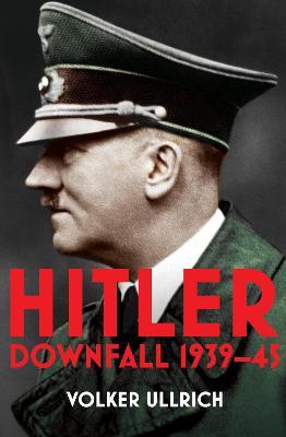 Hitler: Volume II: Downfall 1939-45 book