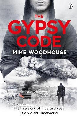 The Gypsy Code: The true story of hide-and-seek in a violent underworld book