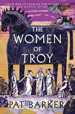 The Women of Troy: The new novel from the author of the bestselling The Silence of the Girls book