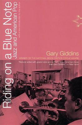 Riding On A Blue Note by Gary Giddins