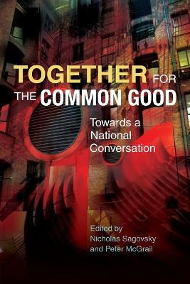 Together for the Common Good by Nicholas Sagovsky