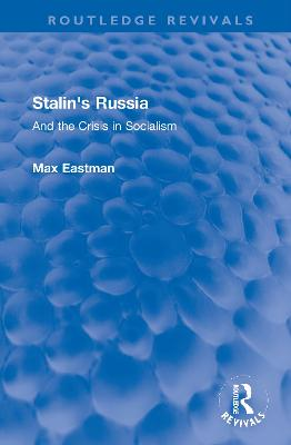 Stalin's Russia: And the Crisis in Socialism by Max Eastman