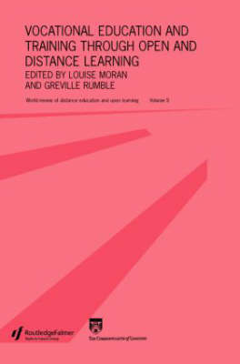 Vocational Education and Training Through Open and Distance Learning  Volume 5 by Louise Moran
