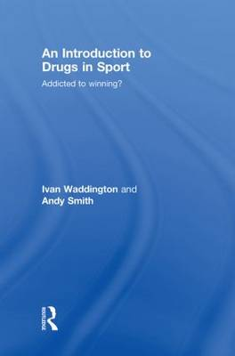 Introduction to Drugs in Sport by Ivan Waddington