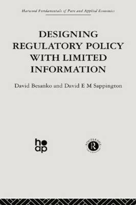 Designing Regulatory Policy with Limited Information by D. Besanko