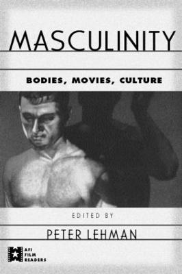 Masculinity by Peter Lehman