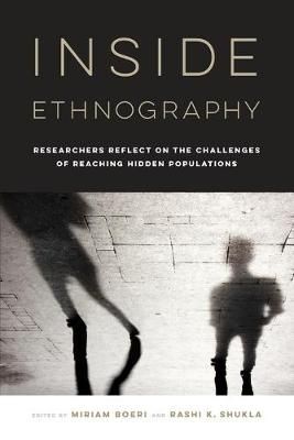 Inside Ethnography: Researchers Reflect on the Challenges of Reaching Hidden Populations by Miriam Boeri
