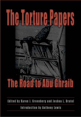 The Torture Papers by Karen J. Greenberg