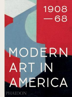 Modern Art in America 1908-68 by William C. Agee