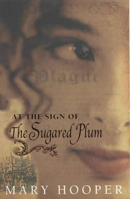 At the Sign of the Sugared Plum by Mary Hooper