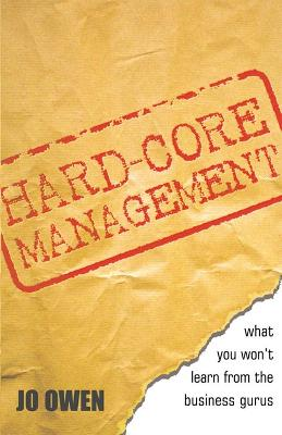 Hard-core Management by Jo Owen