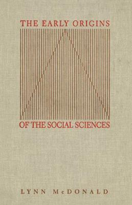 Early Origins of the Social Sciences by Lynn McDonald