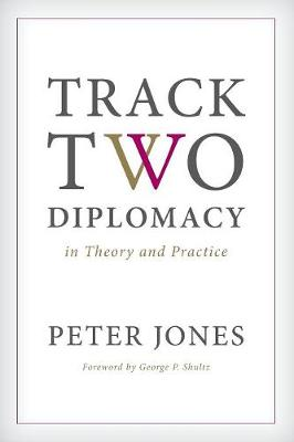 Track Two Diplomacy in Theory and Practice book
