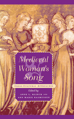 Medieval Woman's Song by Anne L. Klinck