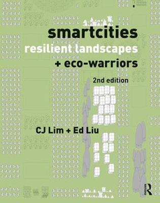 Smartcities, Resilient Landscapes and Eco-Warriors by CJ Lim