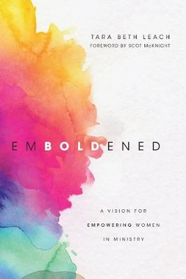 Emboldened by Tara Beth Leach