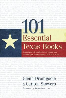 101 Essential Texas Books by Glenn Dromgoole