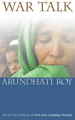 War Talk by Arundhati Roy