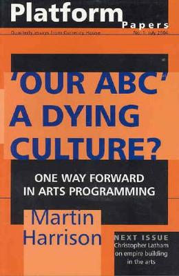 'Our ABC' a Dying Culture? by Martin Harrison