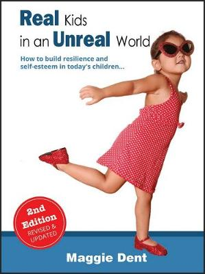 Real Kids in an Unreal World by Maggie Dent