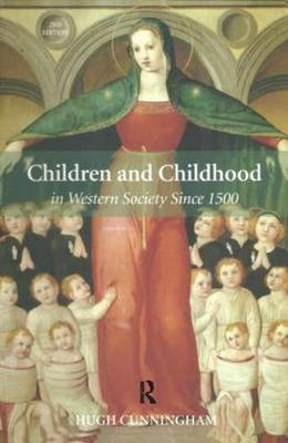 Children and Childhood in Western Society Since 1500 by Hugh Cunningham