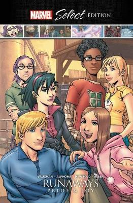 Runaways: Pride & Joy Marvel Select Edition by Brian K. Vaughan