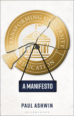 Transforming University Education: A Manifesto by Dr Paul Ashwin