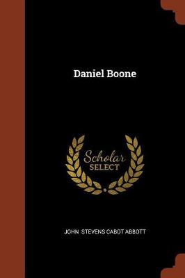 Daniel Boone by John Stevens Cabot Abbott