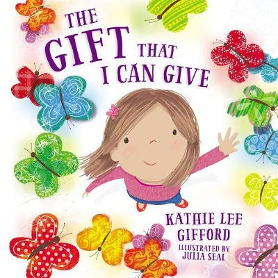 The Gift That I Can Give by Kathie Lee Gifford