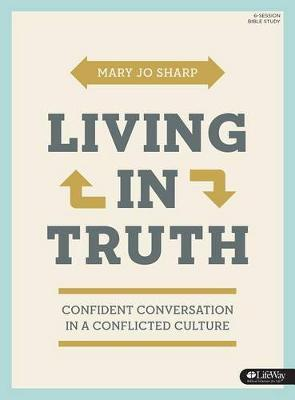 Living in Truth - Bible Study Book by Mary Jo Sharp