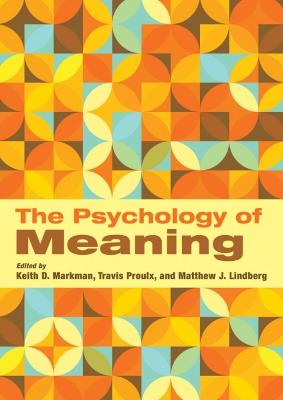 The Psychology of Meaning by Keith D. Markman