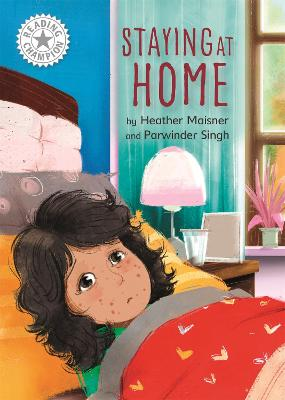 Reading Champion: Staying at Home: Independent Reading White 10 by Heather Maisner